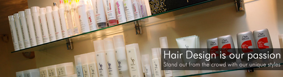 Hair Design is our passion - Stand out from the crowd with our unique styles